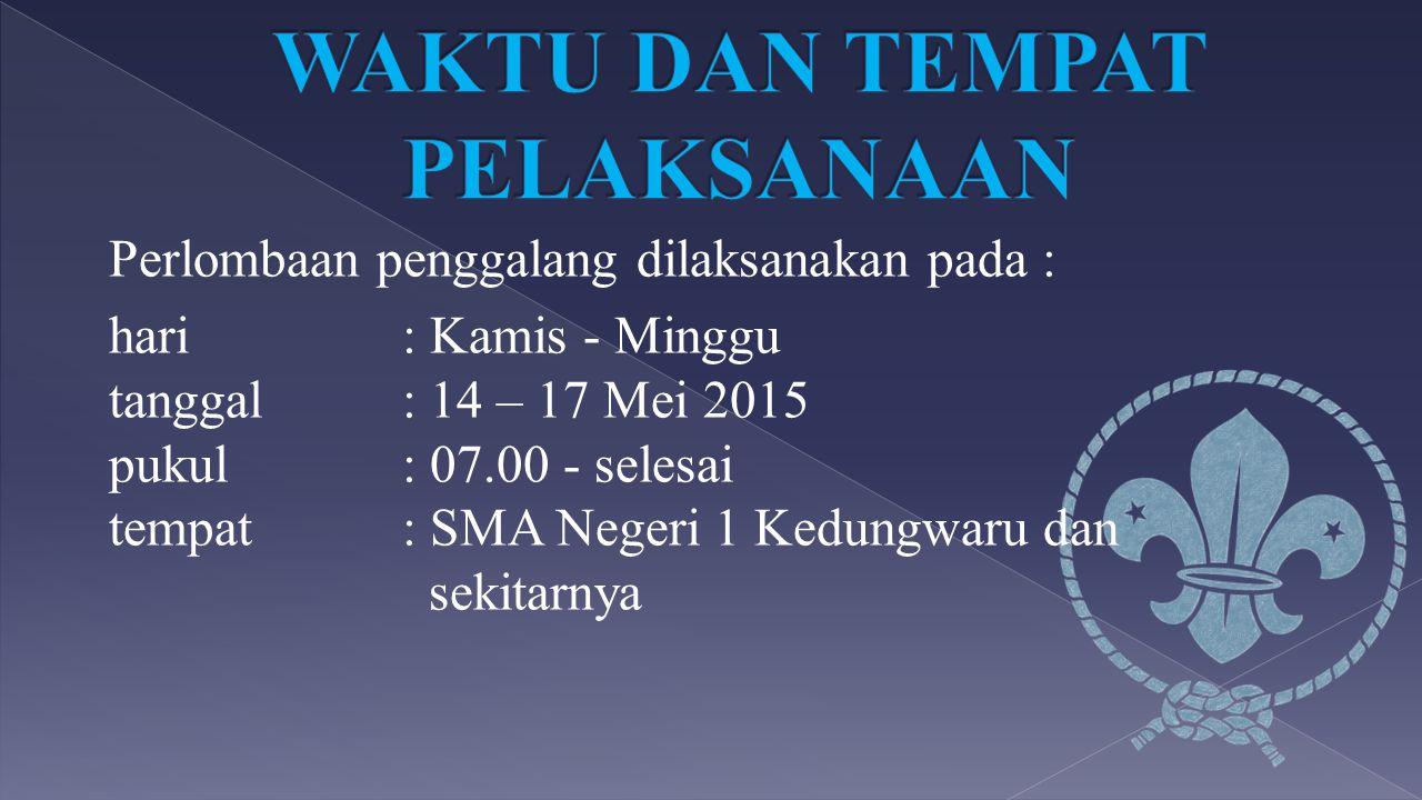 Perlombaan penggalang dilaksanakan pada : hari: Kamis - Minggu tanggal: 14 – 17 Mei 2015 pukul: 07.00 - selesai tempat: SMA Negeri 1 Kedungwaru dan se