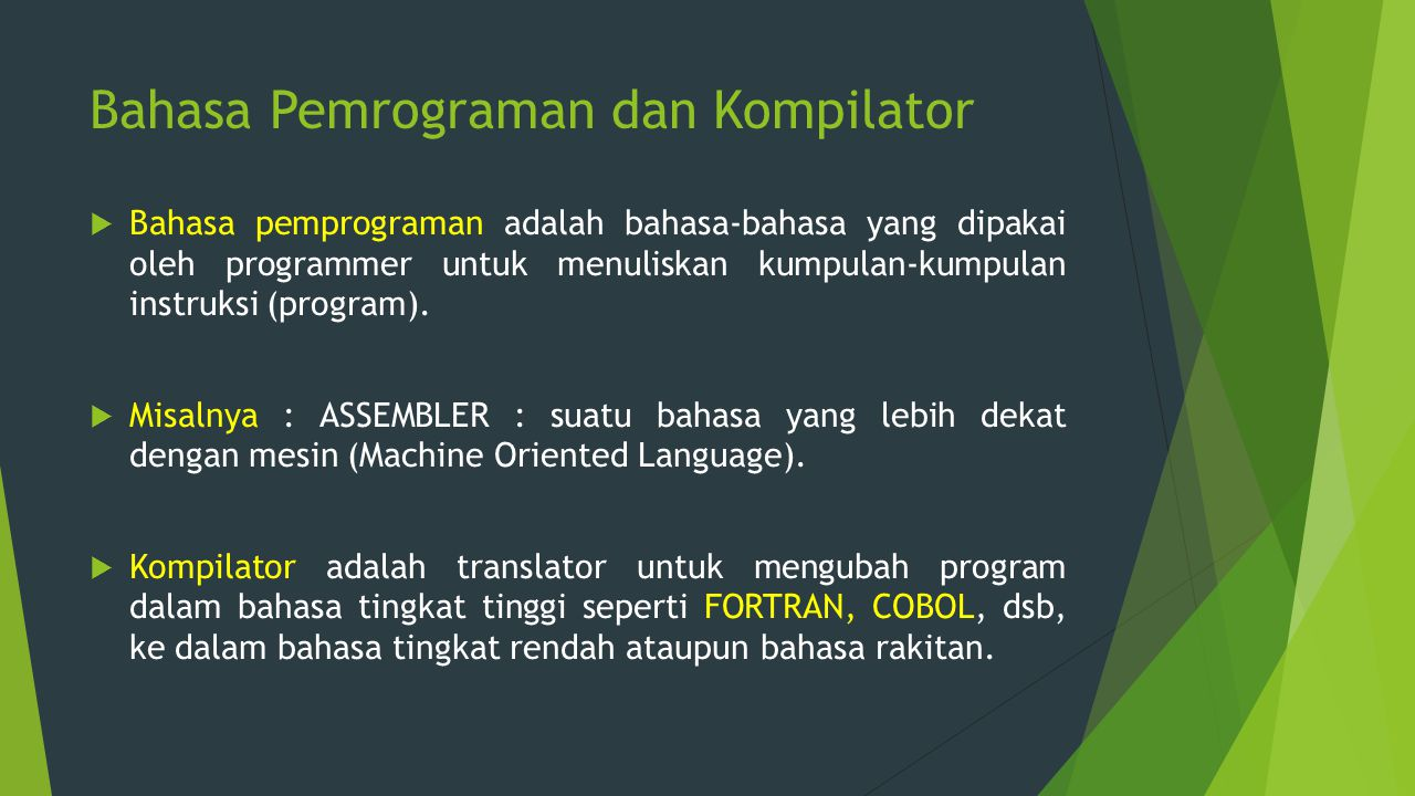 Bahasa Pemrograman dan Kompilator  Bahasa pemprograman adalah bahasa-bahasa yang dipakai oleh programmer untuk menuliskan kumpulan-kumpulan instruksi