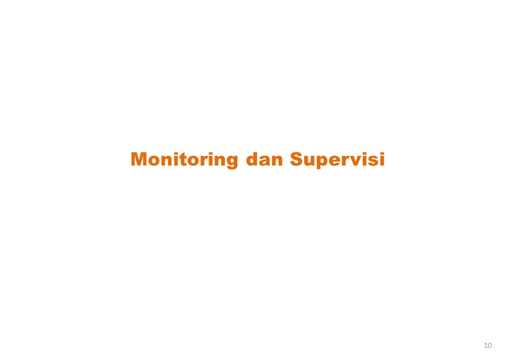 Monitoring dan Supervisi 10