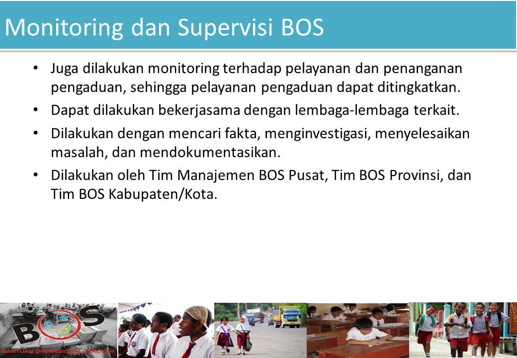 Monitoring dan Supervisi BOS 12 Juga dilakukan monitoring terhadap pelayanan dan penanganan pengaduan, sehingga pelayanan pengaduan dapat ditingkatkan