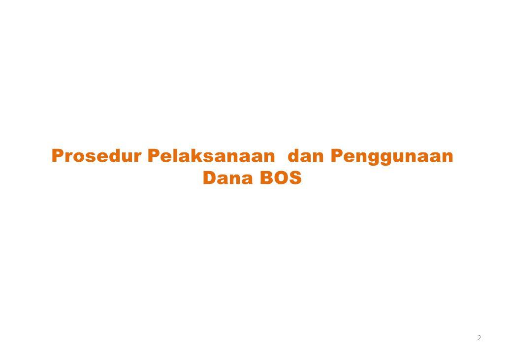 Prosedur Pelaksanaan dan Penggunaan Dana BOS 2