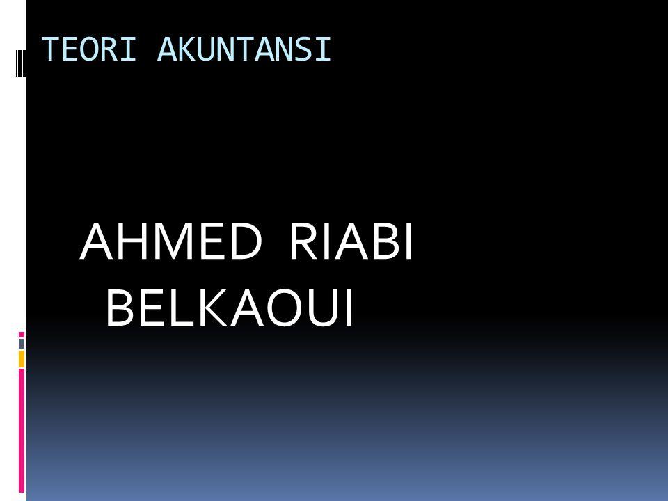 TEORI AKUNTANSI AHMED RIABI BELKAOUI
