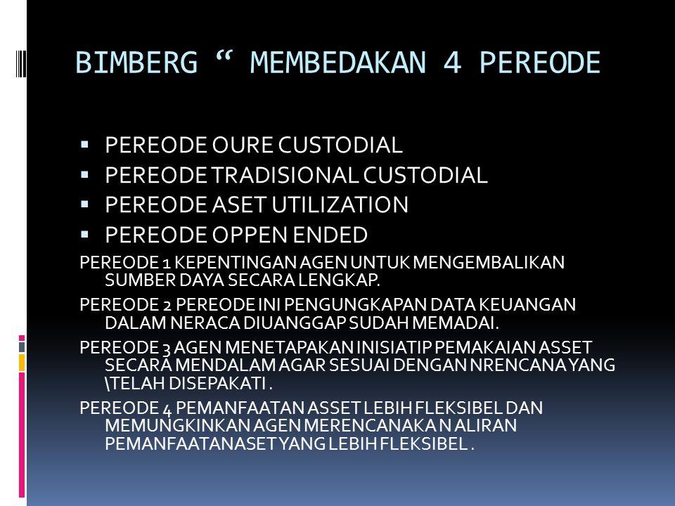 BIMBERG MEMBEDAKAN 4 PEREODE  PEREODE OURE CUSTODIAL  PEREODE TRADISIONAL CUSTODIAL  PEREODE ASET UTILIZATION  PEREODE OPPEN ENDED PEREODE 1 KEPENTINGAN AGEN UNTUK MENGEMBALIKAN SUMBER DAYA SECARA LENGKAP.