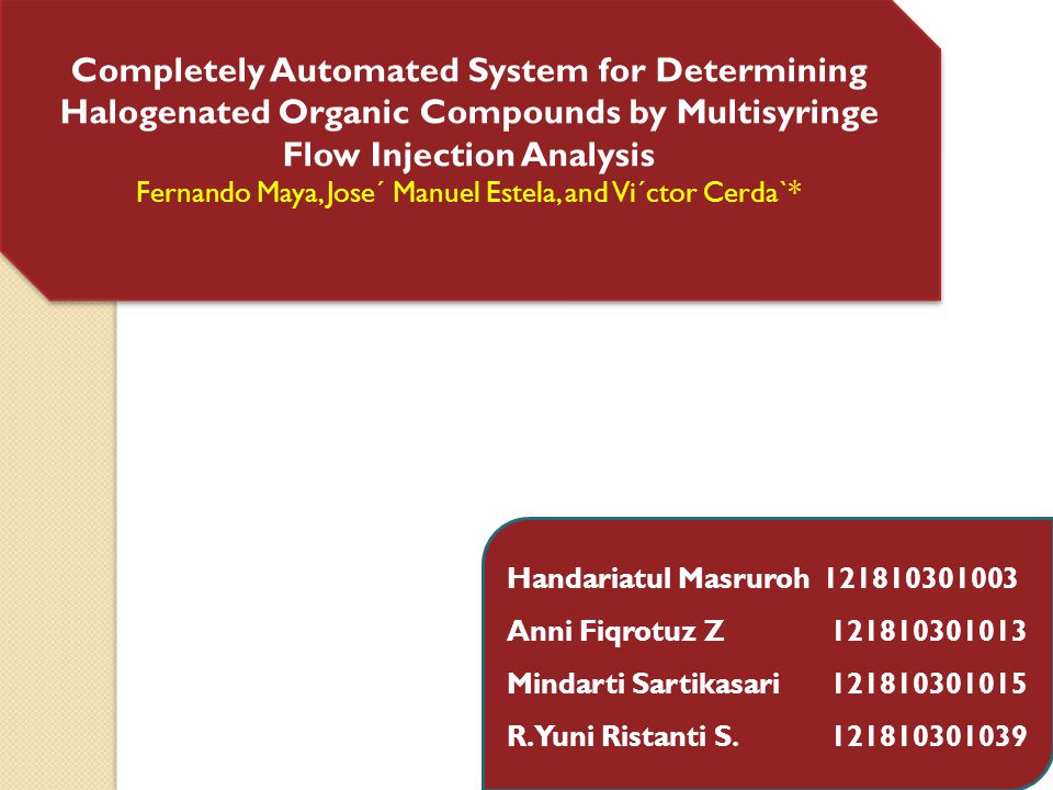 Completely Automated System for Determining Halogenated Organic Compounds by Multisyringe Flow Injection Analysis Fernando Maya, Jose´ Manuel Estela,