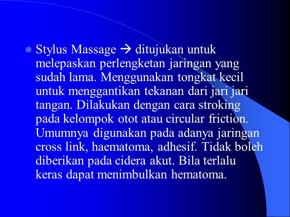 Stylus Massage  ditujukan untuk melepaskan perlengketan jaringan yang sudah lama. Menggunakan tongkat kecil untuk menggantikan tekanan dari jari jari
