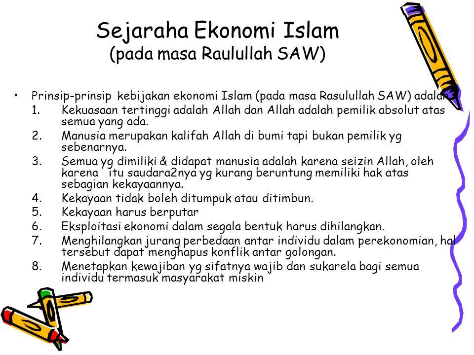Sejaraha Ekonomi Islam. (pada masa Rasulullah SAW) Ekonomi Islam diterapkan Rasulullah SAW setelah hijrah dari Mekah ke Yathrib (Madinah). Setelah men