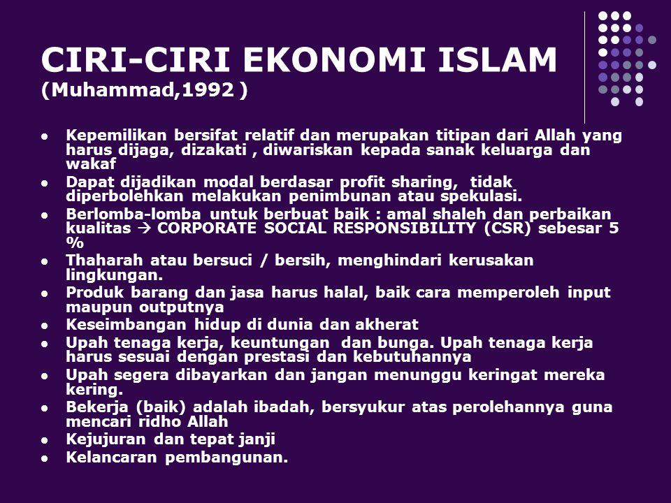 KARAKTERISTIK EKONOMI ISLAM ABDULLAH ABDUL HUSAIN AT-TARIQI (2004) BERSUMBER DARI TUHAN  al-Qur'an EKONOMI PERTENGAHAN DAN BERIMBANG : Ekonomi Islam