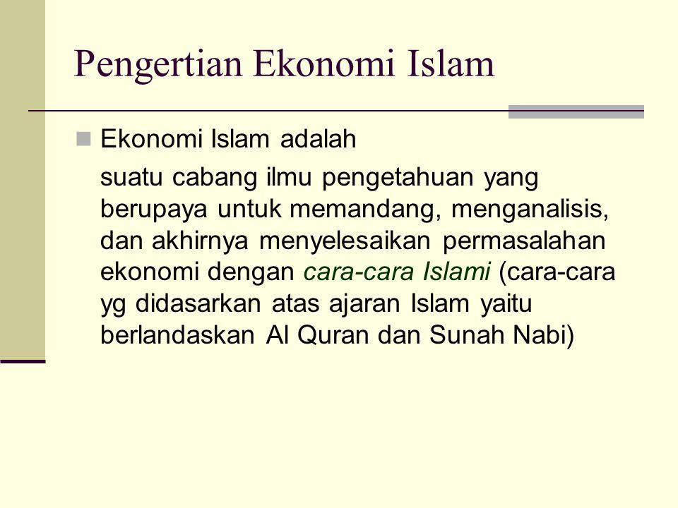 Ekonomi Islam Inti kehidupan manusia di dunia ini adalah mencapai falah (kemuliaan didunia dan di akhirat).