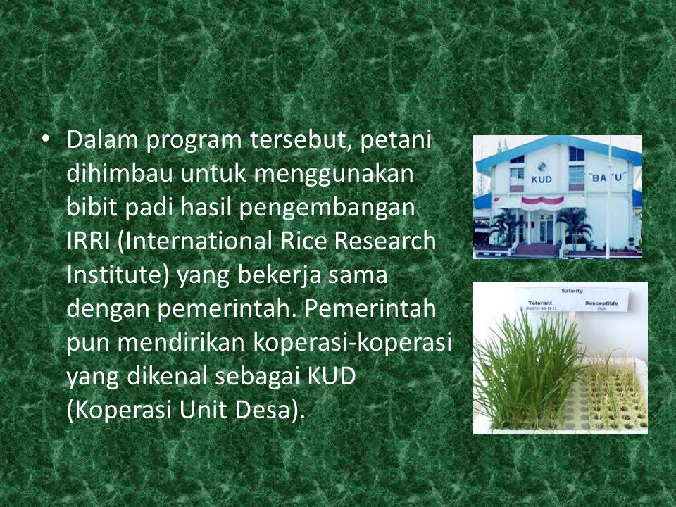 Dalam program tersebut, petani dihimbau untuk menggunakan bibit padi hasil pengembangan IRRI (International Rice Research Institute) yang bekerja sama