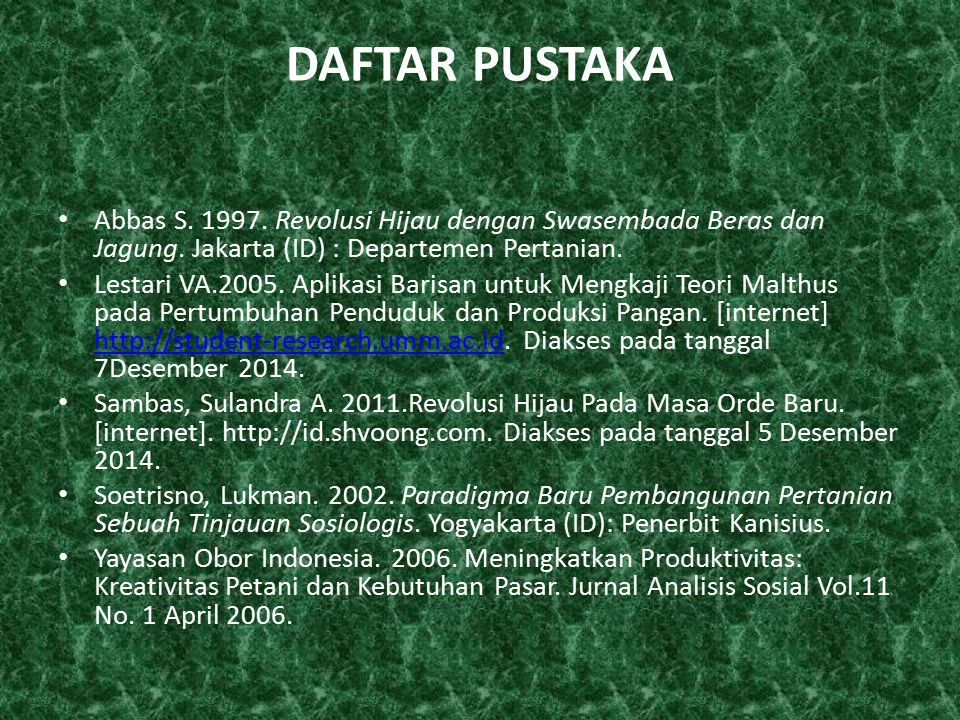 DAFTAR PUSTAKA Abbas S. 1997. Revolusi Hijau dengan Swasembada Beras dan Jagung. Jakarta (ID) : Departemen Pertanian. Lestari VA.2005. Aplikasi Barisa