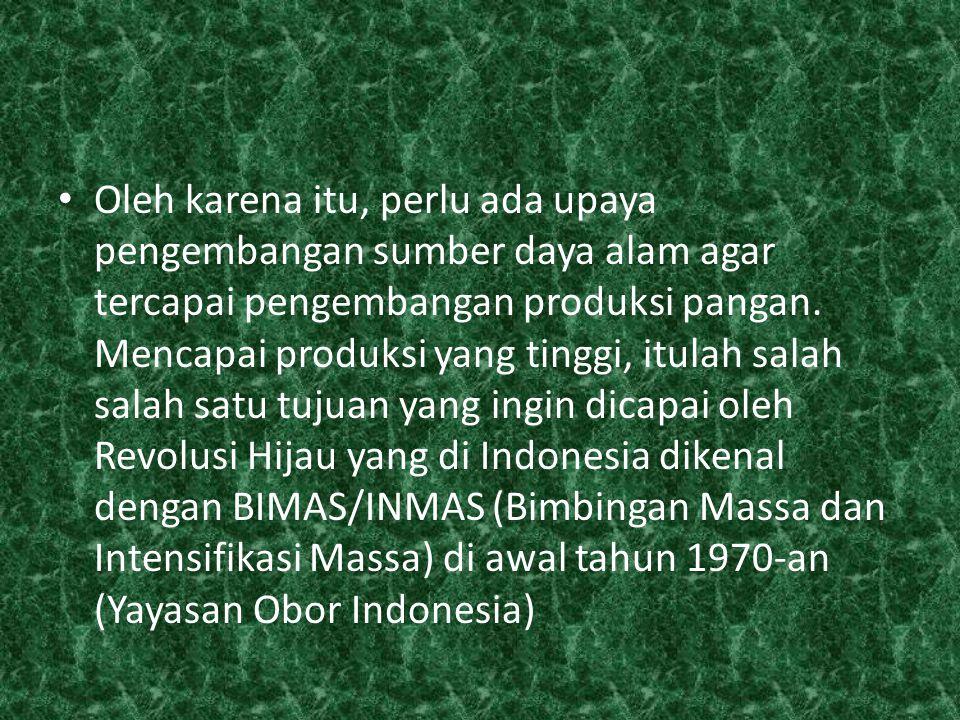 DAFTAR PUSTAKA Abbas S.1997. Revolusi Hijau dengan Swasembada Beras dan Jagung.