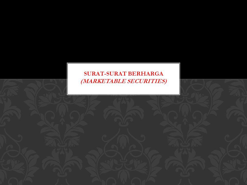 Contoh :Seandainya saham dan obligasi tsb tidak dijual sampai dengan 31 Desember 05, maka menurut metode harga perolehan nilai surat-surat berharga tersebut yang ditampilkan di Neraca sbb : Kas Surat-surat Berharga -Saham PT.