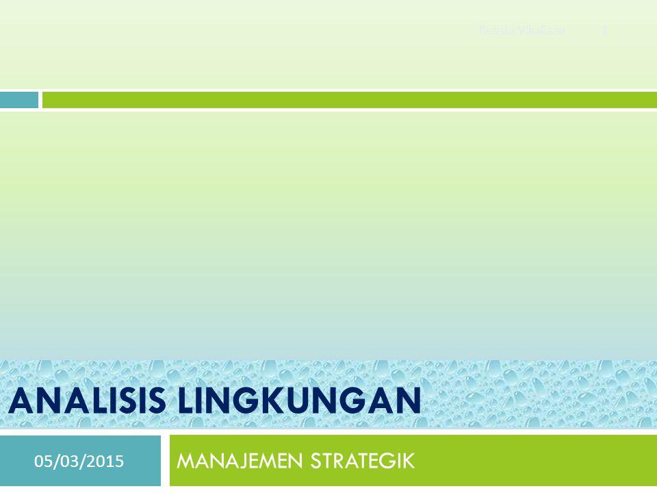 Komposisi Manajemen Strategik  Scanning Lingkungan  Memformulasikan Strategi  Mengimplementasikan Strategi  Evaluasi dan Pengendalian 05/03/2015Resista Vikaliana 2