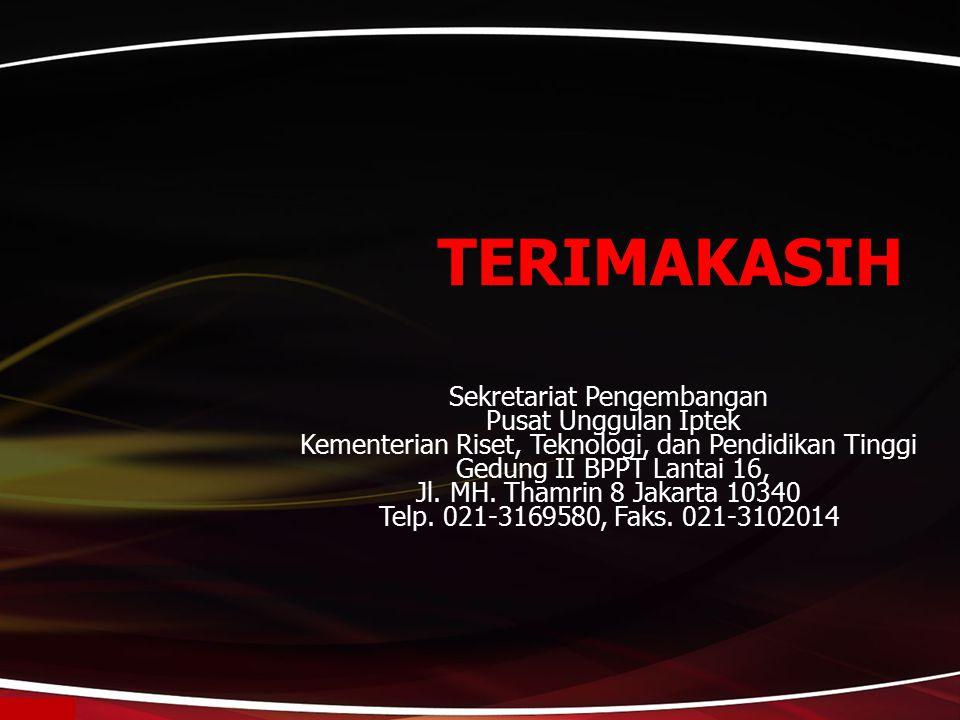 TERIMAKASIH Sekretariat Pengembangan Pusat Unggulan Iptek Kementerian Riset, Teknologi, dan Pendidikan Tinggi Gedung II BPPT Lantai 16, Jl. MH. Thamri