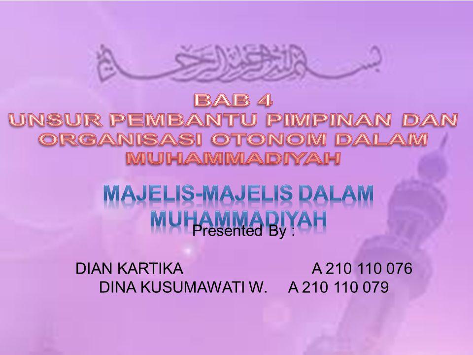 Presented By : DIAN KARTIKAA 210 110 076 DINA KUSUMAWATI W.A 210 110 079