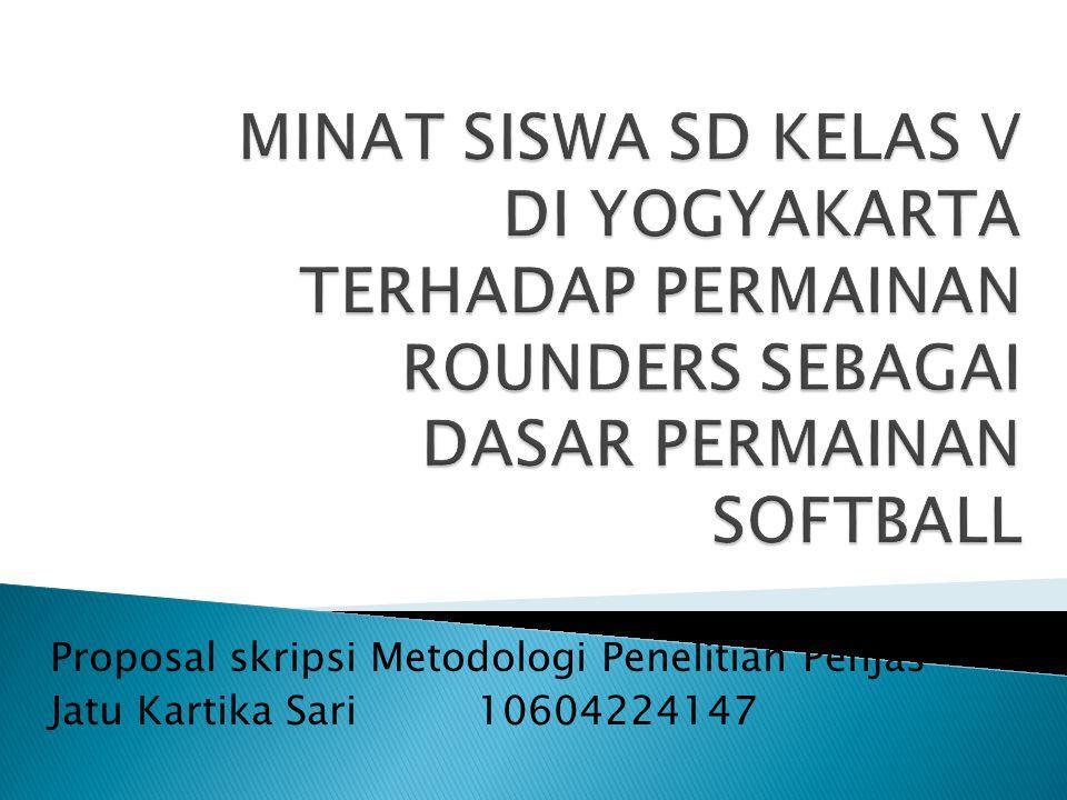 Proposal skripsi Metodologi Penelitian Penjas Jatu Kartika Sari10604224147