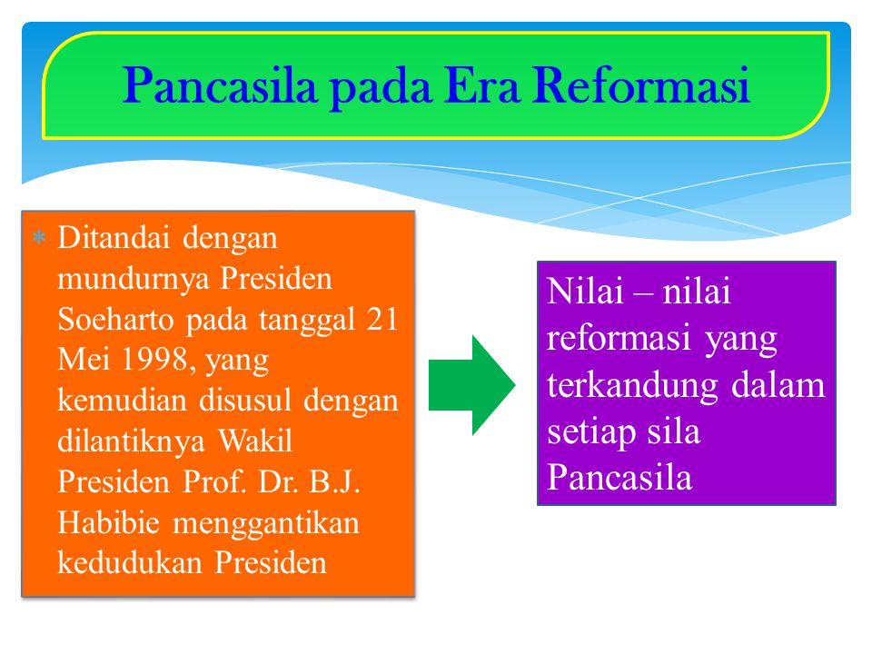  Ditandai dengan mundurnya Presiden Soeharto pada tanggal 21 Mei 1998, yang kemudian disusul dengan dilantiknya Wakil Presiden Prof. Dr. B.J. Habibie
