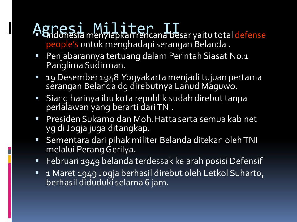 Agresi Militer II  Indonesia menyiapkan rencana besar yaitu total defense people's untuk menghadapi serangan Belanda.  Penjabarannya tertuang dalam