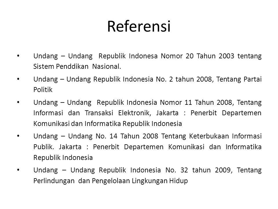 Referensi Undang – Undang Republik Indonesa Nomor 20 Tahun 2003 tentang Sistem Penddikan Nasional.