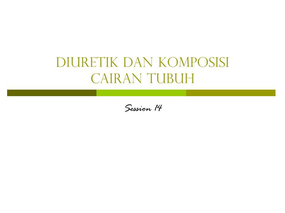 Diuretik Dan Komposisi Cairan Tubuh Session 14