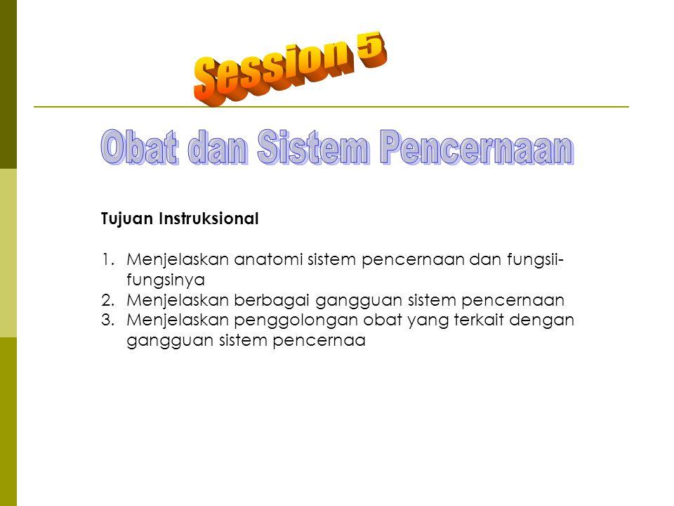 Tujuan Instruksional 1.Menjelaskan anatomi sistem pencernaan dan fungsii- fungsinya 2.Menjelaskan berbagai gangguan sistem pencernaan 3.Menjelaskan pe
