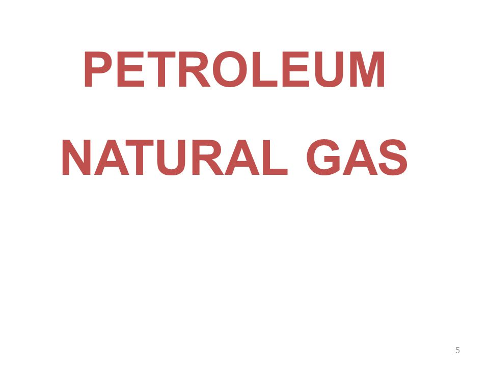 5 PETROLEUM NATURAL GAS