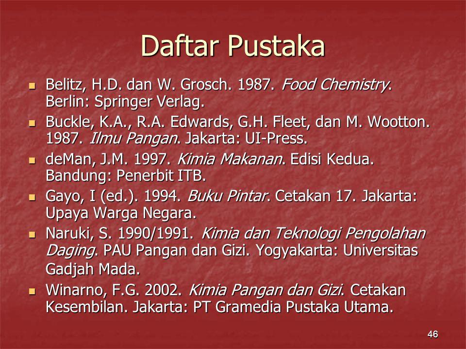 46 Daftar Pustaka Belitz, H.D.dan W. Grosch. 1987.