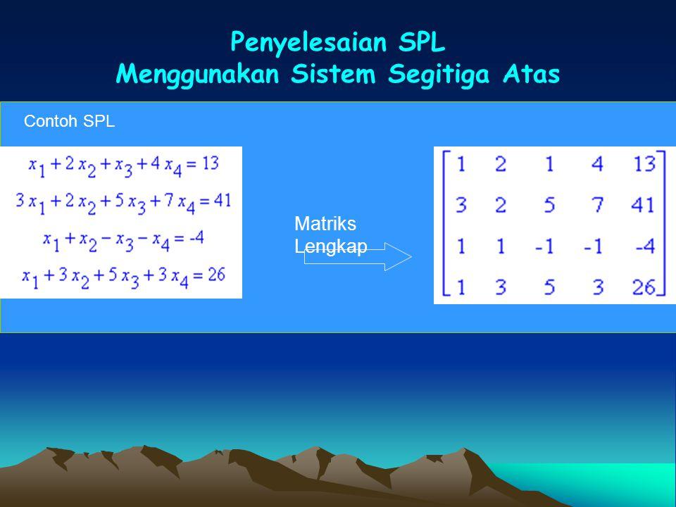 Penyelesaian SPL Menggunakan Sistem Segitiga Atas Matriks Lengkap Contoh SPL