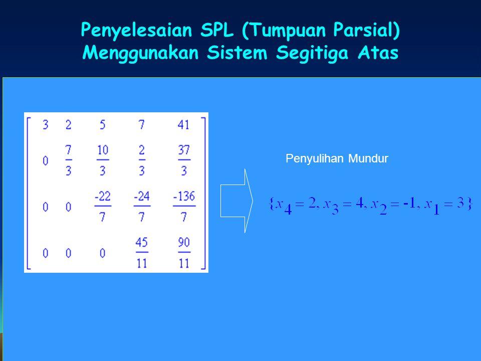 Penyelesaian SPL (Tumpuan Parsial) Menggunakan Sistem Segitiga Atas SPL Penyulihan Mundur