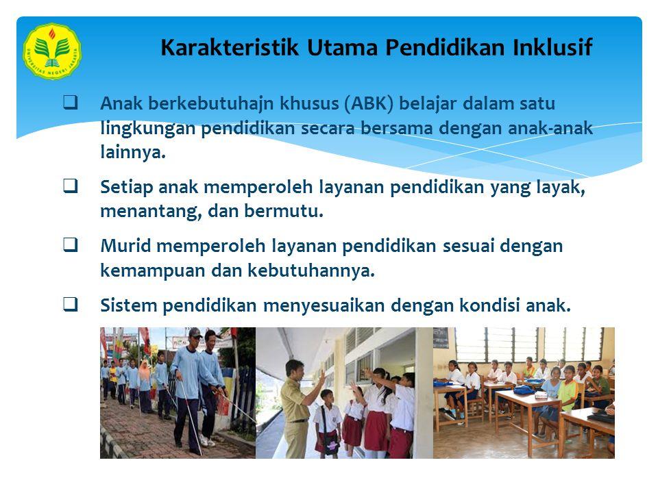  Anak berkebutuhajn khusus (ABK) belajar dalam satu lingkungan pendidikan secara bersama dengan anak-anak lainnya.
