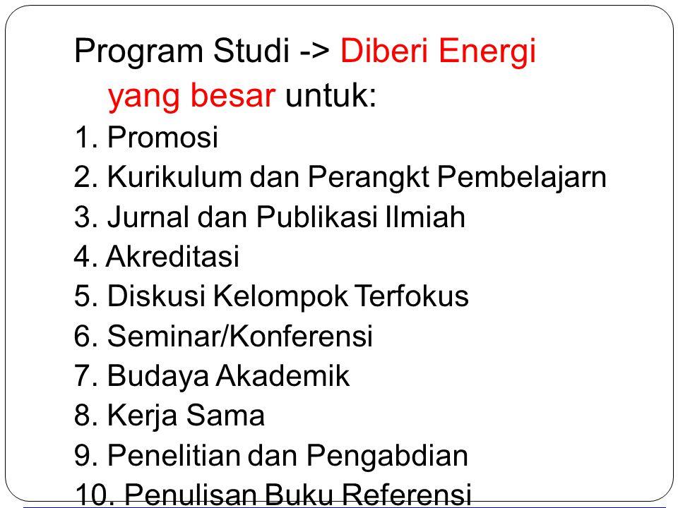 Program Studi -> Diberi Energi yang besar untuk: 1.