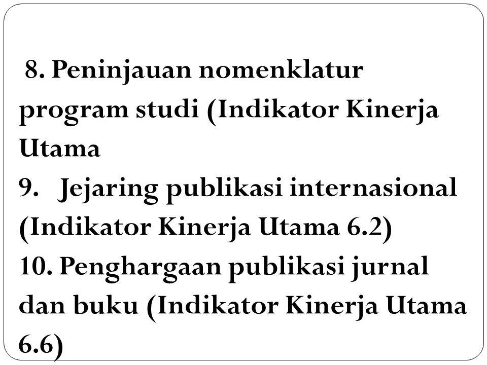 8. Peninjauan nomenklatur program studi (Indikator Kinerja Utama 9.