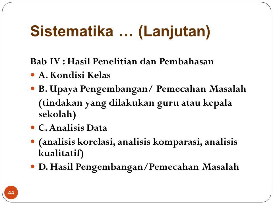 Sistematika … (Lanjutan) Bab III : Metodologi Penelitian A. Jenis Penelitiaan B. Tempat dan Waktu Penelitian C. Populasi dan Sampel D. Variabel Peneli