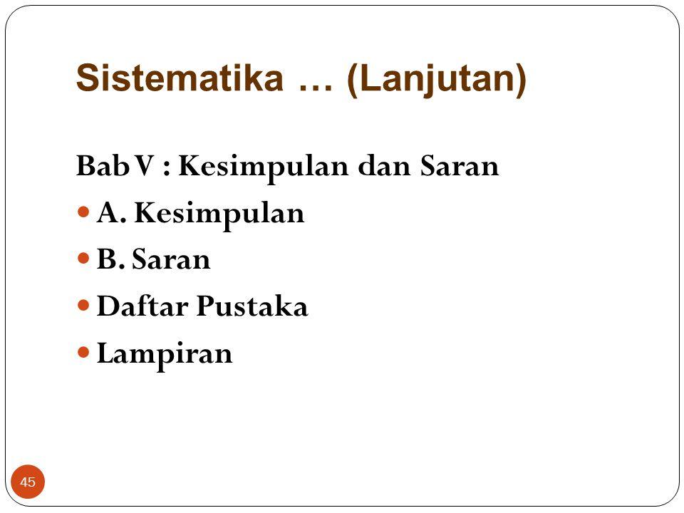 Sistematika … (Lanjutan) Bab IV : Hasil Penelitian dan Pembahasan A. Kondisi Kelas B. Upaya Pengembangan/ Pemecahan Masalah (tindakan yang dilakukan g