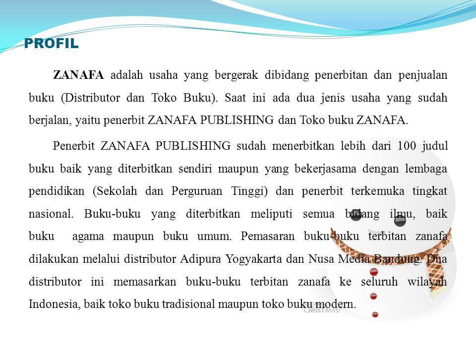 PROFIL ZANAFA adalah usaha yang bergerak dibidang penerbitan dan penjualan buku (Distributor dan Toko Buku). Saat ini ada dua jenis usaha yang sudah b