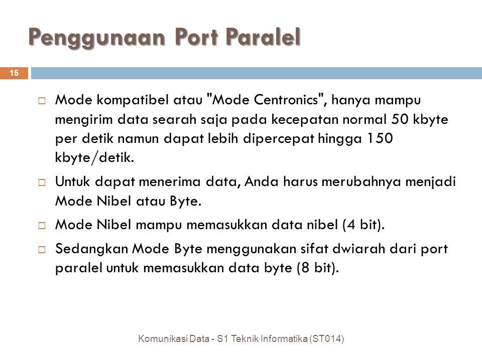 Penggunaan Port Paralel  Mode kompatibel atau