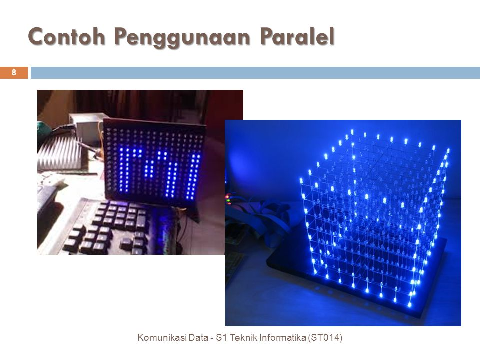 Contoh Penggunaan Paralel 8 Komunikasi Data - S1 Teknik Informatika (ST014)