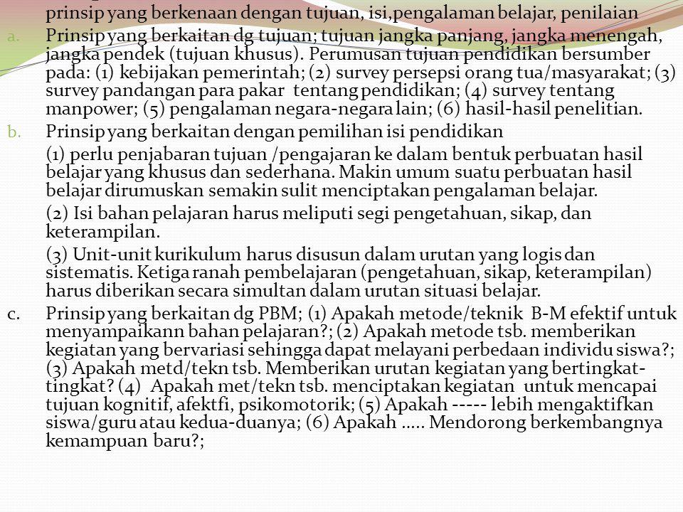 PRINSIP PENGEMBANGAN KURIKULUM (SMITH, STANLEY, SHORES, 1957) 1.