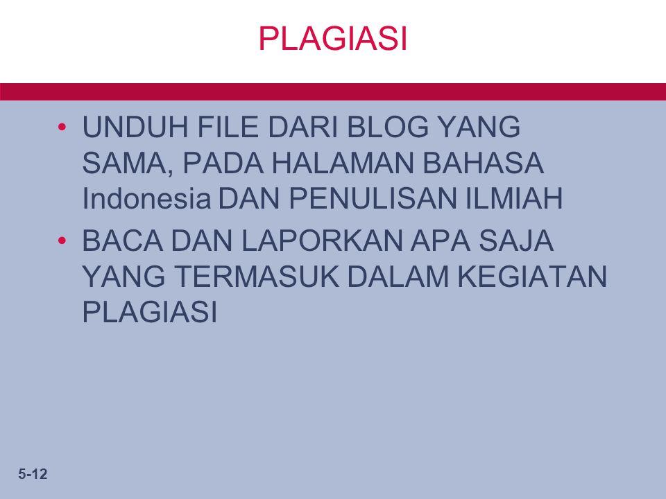 5-12 PLAGIASI UNDUH FILE DARI BLOG YANG SAMA, PADA HALAMAN BAHASA Indonesia DAN PENULISAN ILMIAH BACA DAN LAPORKAN APA SAJA YANG TERMASUK DALAM KEGIATAN PLAGIASI