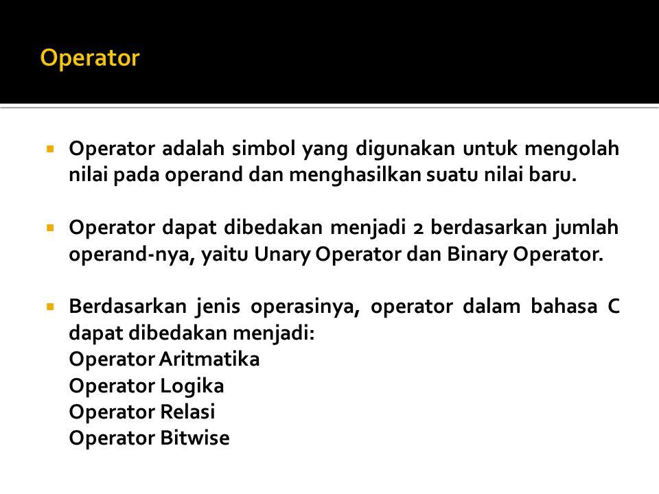  Operator adalah simbol yang digunakan untuk mengolah nilai pada operand dan menghasilkan suatu nilai baru.