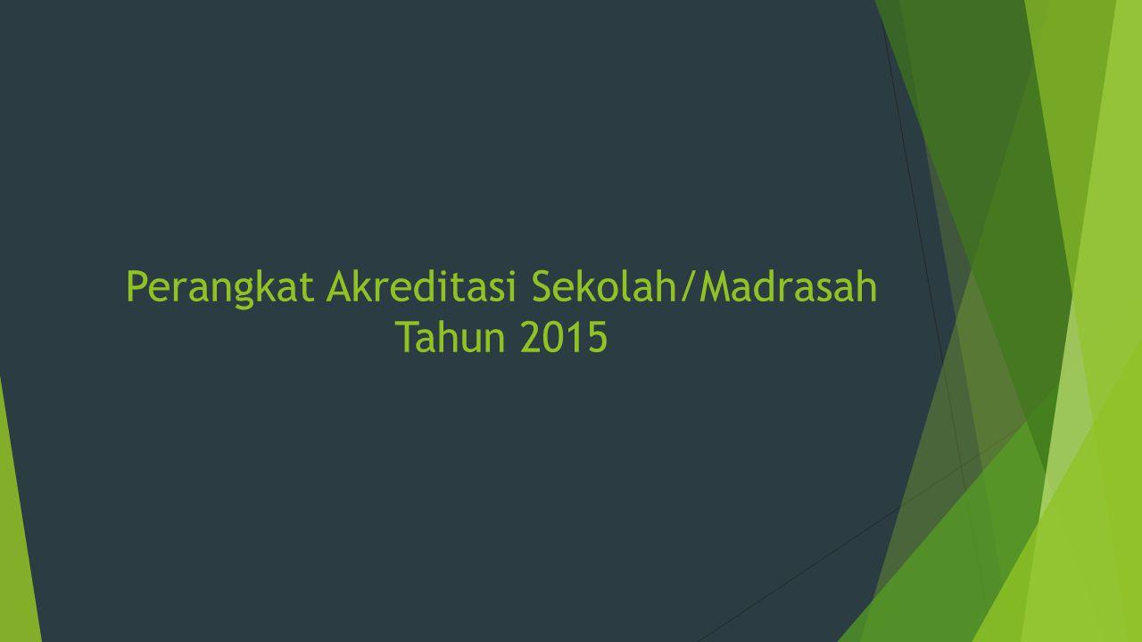 Perangkat Akreditasi Sekolah/Madrasah Tahun 2015