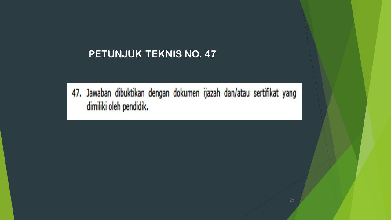PETUNJUK TEKNIS NO. 47 25