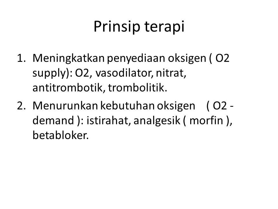 Prinsip terapi 1.Meningkatkan penyediaan oksigen ( O2 supply): O2, vasodilator, nitrat, antitrombotik, trombolitik.