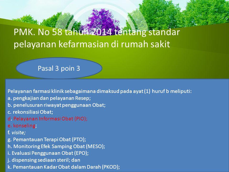 PMK. No 58 tahun 2014 tentang standar pelayanan kefarmasian di rumah sakit Pasal 3 poin 3 Pelayanan farmasi klinik sebagaimana dimaksud pada ayat (1)