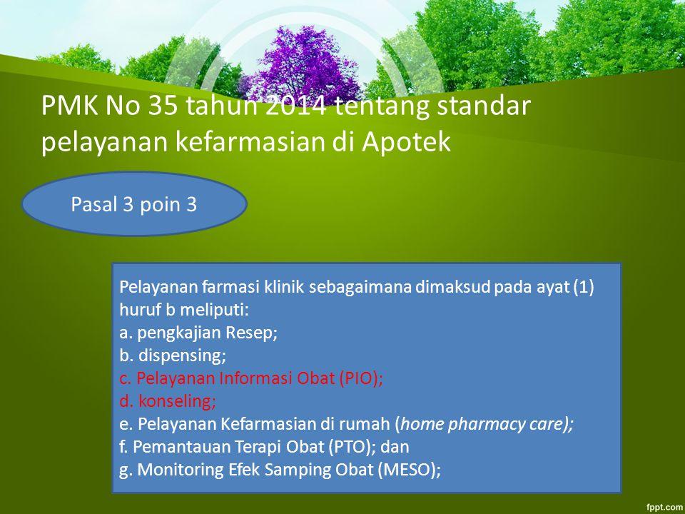 PMK No 35 tahun 2014 tentang standar pelayanan kefarmasian di Apotek Pasal 3 poin 3 Pelayanan farmasi klinik sebagaimana dimaksud pada ayat (1) huruf