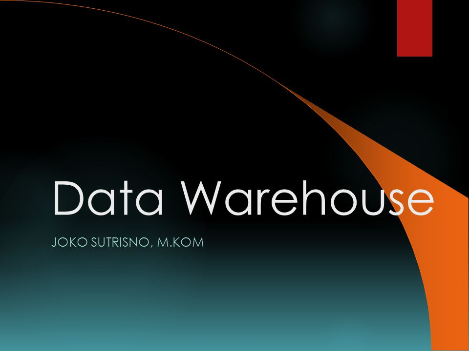 Data Warehouse JOKO SUTRISNO, M.KOM