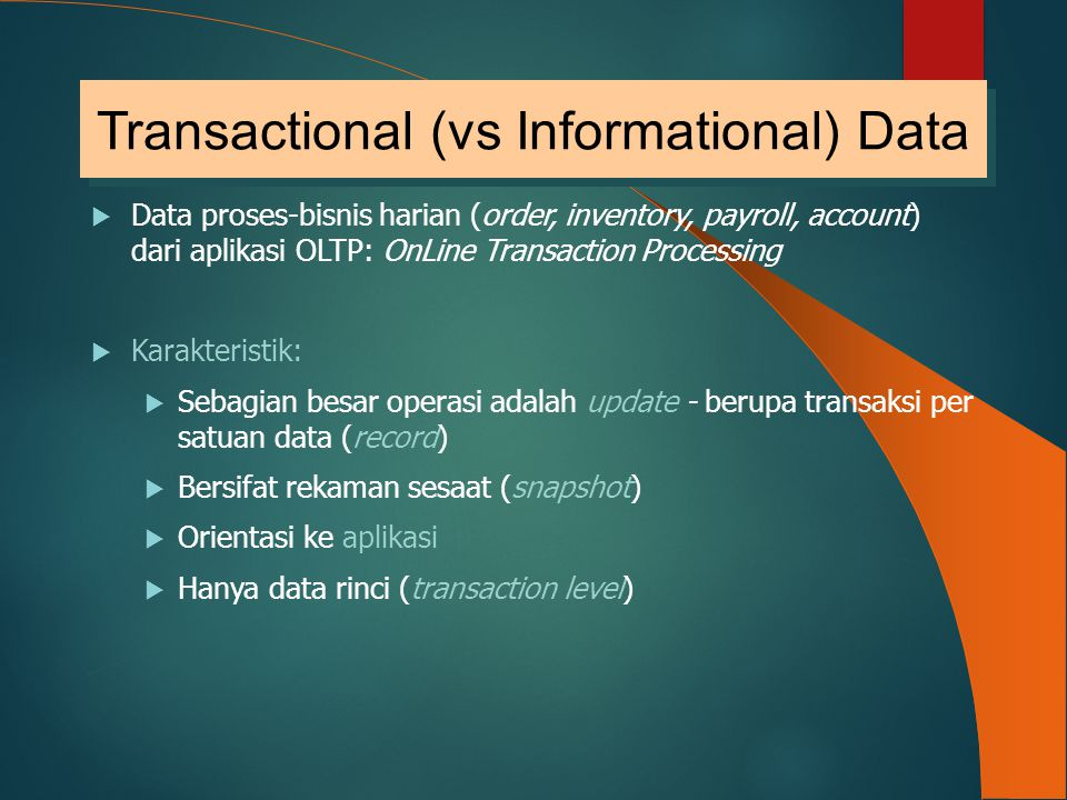  Akses ke basis data warehouse pusat DBMS data access DBMS data access information access ETL (staging) data warehouse data access Centralized DW OLTP systems