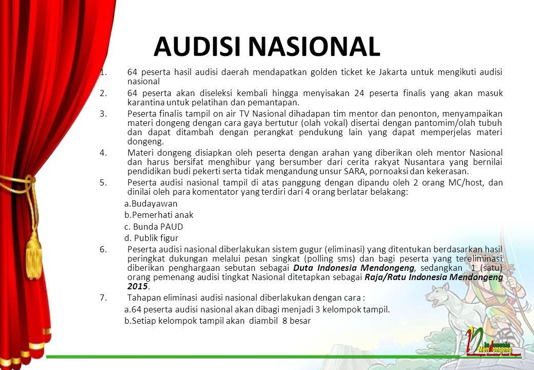 AUDISI NASIONAL 1.64 peserta hasil audisi daerah mendapatkan golden ticket ke Jakarta untuk mengikuti audisi nasional 2.64 peserta akan diseleksi kemb