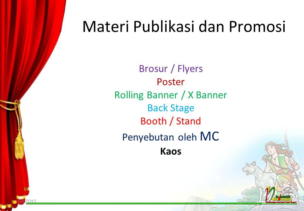 Materi Publikasi dan Promosi 6/8/2015 Brosur / Flyers Poster Rolling Banner / X Banner Back Stage Booth / Stand Penyebutan oleh MC Kaos