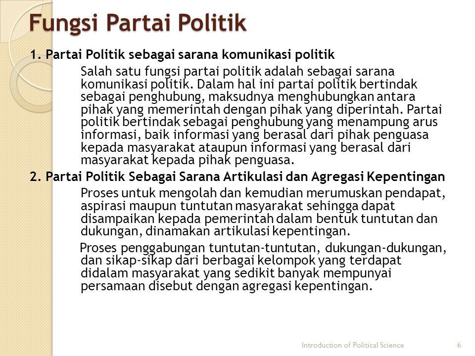 Fungsi Partai Politik 1. Partai Politik sebagai sarana komunikasi politik Salah satu fungsi partai politik adalah sebagai sarana komunikasi politik. D